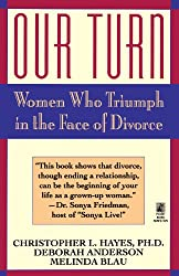 Our Turn: Women Who Truimph in the Face of Divorce (Original) - Greenlight ( OUR TURN: WOMEN WHO TRUIMPH IN THE FACE OF DIVORCE (ORIGINAL) - GREENLIGHT ) BY Hayes, Christopher( Author ) on Mar-01-1994 Paperback