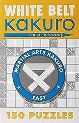 White Belt Kakuro: 150 Puzzles (Martial Arts Puzzles Series) by Conceptis Puzzles (2006-08-26)