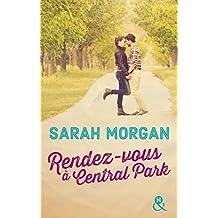 Rendez-vous à Central Park : Voyagez à New York pour la meilleure des romances (Coup de foudre à Manhattan t. 2)