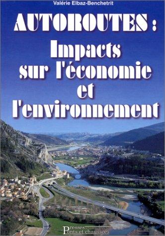 Autoroutes: impacts sur l'économie et l'environnement par Valérie Elbaz-Benchetrit