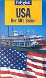 Polyglott Reiseführer, USA, Der Alte Süden - Manfred Braunger
