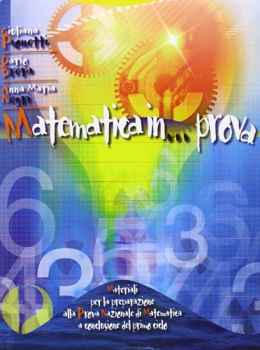 Matematica in prova. Eserciziario per prova nazionale: matematica. Con materiali per il docente. Per la Scuola media