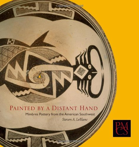 Painted by a Distant Hand: Mimbres Pottery of the American Southwest (Peabody Museum Collections) (Peabody Museum Collections Series)