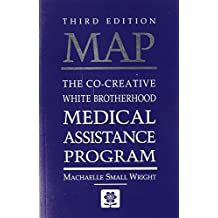MAP: The Co-Creative White Brotherhood Medical Assistance Program by Machaelle Small Wright (30-Oct-2006) Paperback