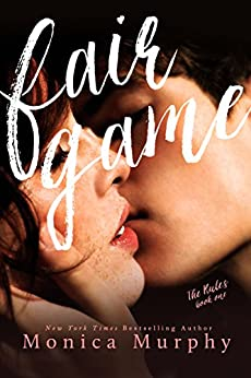 Fair Game (The Rules Book 1) by [Murphy, Monica]