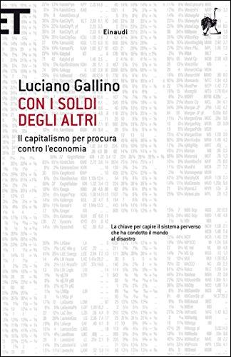 Con i soldi degli altri: Il capitalismo per procura contro l'economia (Super ET)