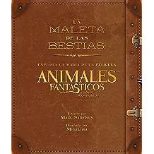 La maleta de las criaturas: explora la magia cinematográfica de Animales fantásticos y dónde encontrarlos (HARPERCOLLINS)