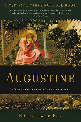 Augustine: Conversions to Confessions por Robin Lane Fox