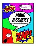 #10: Make A Comic : Writing Workbook & Blank Comic Book Diagonal