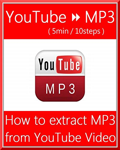 『 How to extract MP3 from YouTube Music Video for FREE! (English Edition) 』 - 5min 10steps -