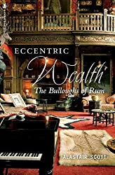 Eccentric Wealth: The Bulloughs of Rum