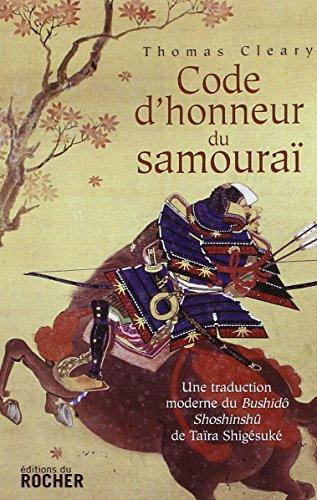 Code d'honneur du samouraï : Une traduction moderne du Bushido Shoshinshû de Taïra Shigésuké