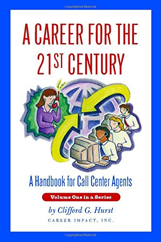 A Career for the 21st Century: A Handbook for Call Center Agents