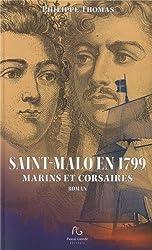 Les rayons de la gloire, Tome 1 : Marins et corsaires à Saint-Malo en 1799