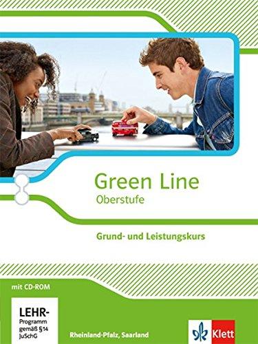 Green Line Oberstufe. Grund- und Leistungskurs, Ausgabe Rheinland-Pfalz und Saarland: Schülerbuch mit CD-ROM Klasse 11/12 Saarland, Klasse 11-13 Rheinland-Pfalz (Green Line Oberstufe. Ausgabe ab 2015)