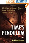 Time's Pendulum: The Quest to Capture...
