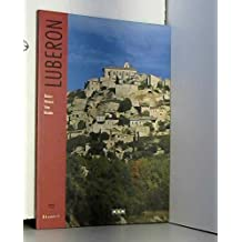 Luberon : Nature, histoire, sites, musées