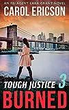 Tough Justice: Burned (Part 3 Of 8) (Tough Justice, Book 3)