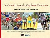 LE GRAND LIVRE DU CYCLISME FRANCAIS, SAISON 2014