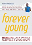 Forever Young: Epigenetics by Dr. Ulrich Th. Strunz (2013-03-03)