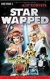 Star Warped: Die Krieg der Sterne-Parodie von Rainer Michael Rahn (Herausgeber), A3R Roberts (1. Mai 2005) Taschenbuch