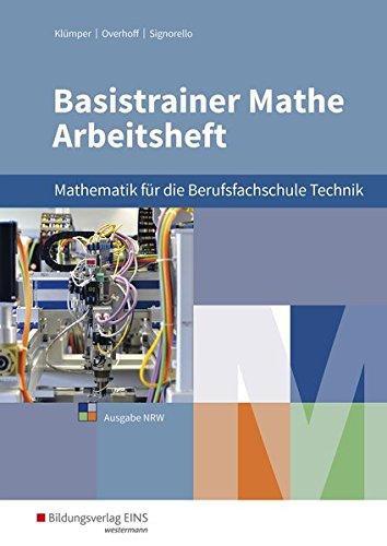 Basistrainer Mathe für Berufsfachschulen in Nordrhein-Westfalen: Fachrichtung Technik/Naturwissenschaften: Arbeitsheft