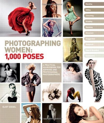 [PDF] Téléchargement gratuit Livres Photographing Women: 1,000 Poses 1st edition by Siegel, Eliot (2012) Hardcover
