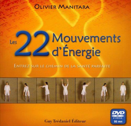 Les 22 Mouvements d'Energie : Entrez sur le chemin de la santé parfaite (1DVD)