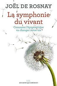 La symphonie du vivant par Joël de Rosnay