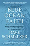 Blue Ocean Faith: The vibrant connection to Jesus that opens up insanely great possibilities in a secularizing world—and might kick off a new Jesus Movement
