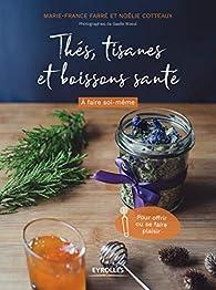 Thés, tisanes et boissons santé par Marie-France Farré