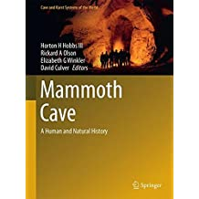 Mammoth Cave: A Human and Natural History (Cave and Karst Systems of the World)