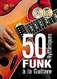 50 rythmiques funk à la guitare (1 Livre + 1 CD + 1 DVD)...