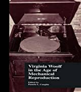 Virginia Woolf in the Age of Mechanical Reproduction (Border Crossings)