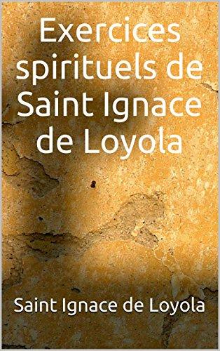 Exercices spirituels de Saint Ignace de Loyola par Saint Ignace de Loyola