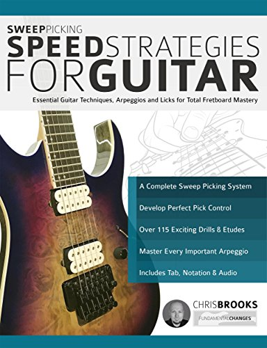 Sweep Picking Speed Strategies for Guitar: Essential Guitar ...