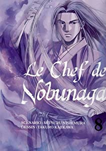 Le Chef de Nobunaga Edition simple Tome 8