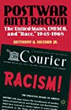 """Postwar Anti-Racism: The United States, UNESCO, and """"Race,"""" 1945-1968"""