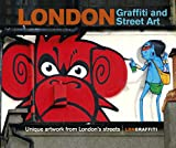 London Graffiti and Street Art: Unique artwork from London's streets