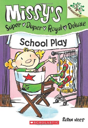 School Play (Missy's Super Duper Royal Deluxe. Scholastic Branches)