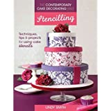 [ Stencilling: Techniques, Tips & Projects For Using Cake Stencils (Contemporary Cake Decorating Bible) ] By Smith, Lindy (Author) [ Oct - 2013 ] [ Paperback ]