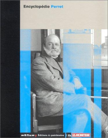 Encyclopédie Perret par Joseph Abram, Jean-Louis Cohen, Collectif, Guy Lambert