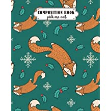 """Composition Book Pick Me Out: Fox Design (8x10"""") - Composition Notebook for Study"""