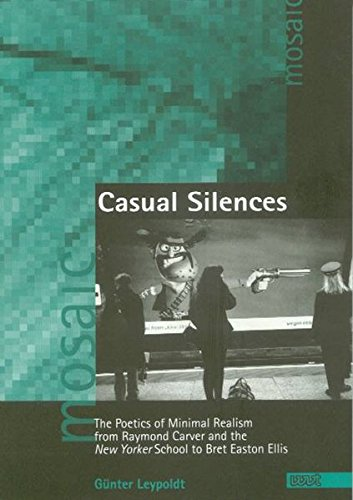Casual Silences: The Poetics of Minimal Realism from Raymond Carver and the New Yorker School to Bret Easton Ellis (Livre en allemand) par Günter Leypoldt