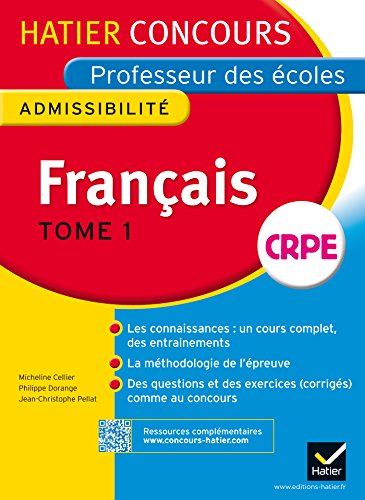 Concours professeur des écoles 2015 - Français Tome 1 - Epreuve écrite d'admissibilité (Nouveau concours CRPE 2015)