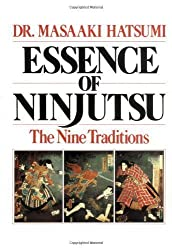 Essence of Ninjutsu: The Nine Traditions by Hatsumi, Masaaki (2000) Paperback