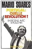 Portugal : quelle révolution ? Entretiens avec Dominique Pouchin