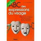 ABC DES EXPRESSIONS DU VISAGE