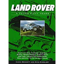 Land Rover: A Tough Fifty Years: From Series One to Range Rover - A Tough Fifty Years (Osprey automotive series)