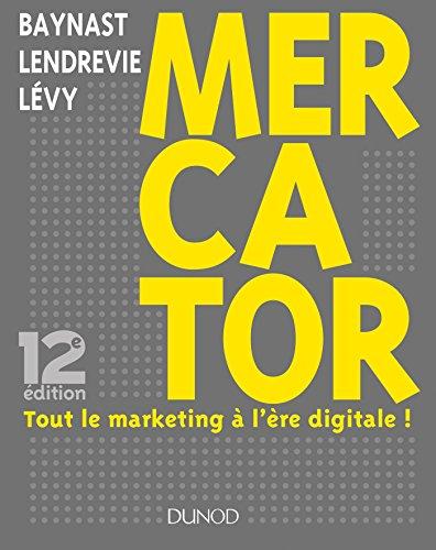 Mercator - 12e d. : Tout le marketing  l're digitale (Marketing master)